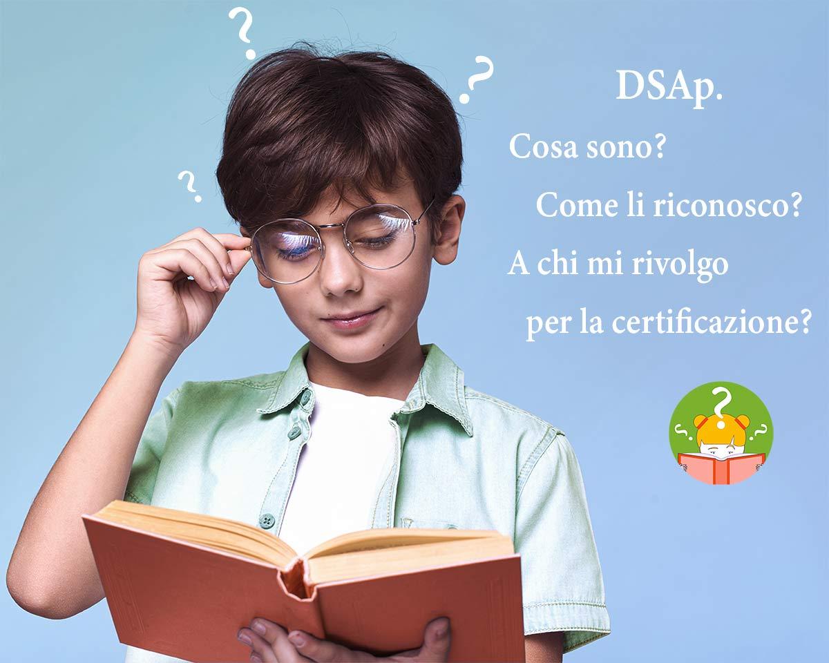 DSAp: cosa sono e come riconoscerli